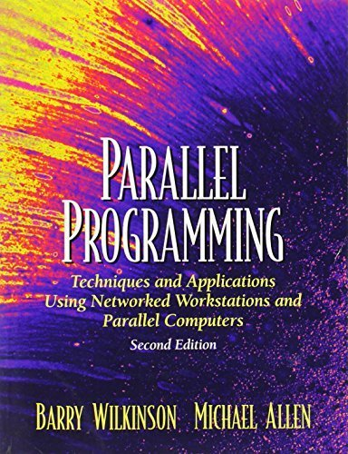 Parallel Programming : techniques and applications using networked workstations and parallel computers