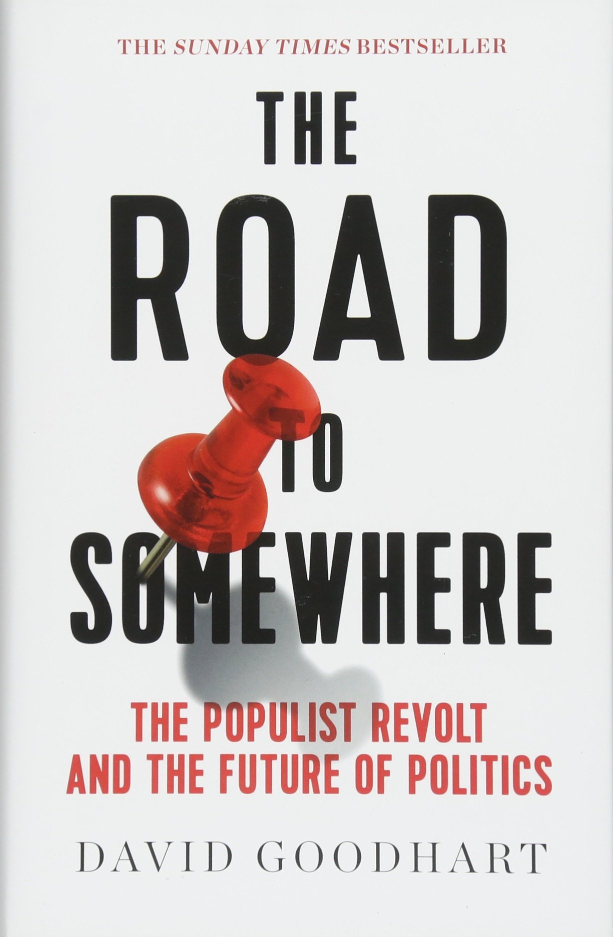 The Road to Somewhere : the populist revolt and the future of politics