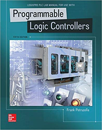 LogixPro PLC Lab Manual For Use With Programmable Logic Controllers