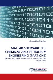 Matlab Software for Chemical and Petroleum Engineering (part one): matlab software for chemical and petroleum engineering