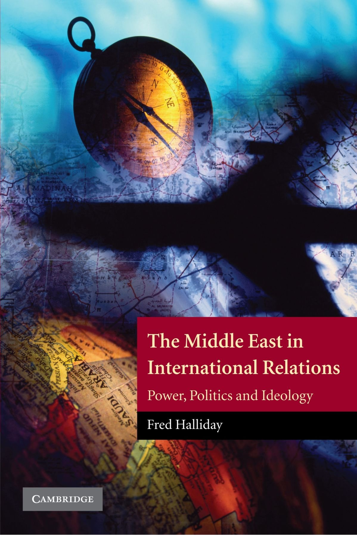 The Middle East In International Relations : power, politics and ideology