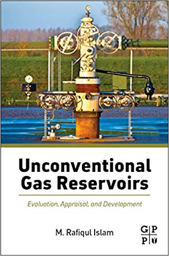 Unconventional Gas Reservoirs : evaluation, appraisal, and development