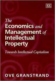 The Economics And Management Of Intellectual Property : towards intellectual capitalism