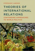 Theories Of International Relations : contending approaches to world politics