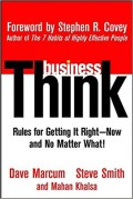 BusinessThink : rules for getting it right--now, and no matter what!