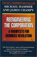 Rengineering the Corporation : a manifesto for business sevolution