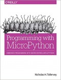Programming With MicroPython : embedded programming with microcontrollers & python