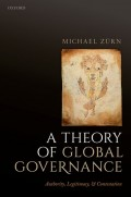 A Theory Of Global Governance : authority, legitimacy, & contestation