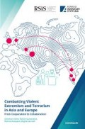 Combatting Violent Extremism and Terrorism in Asia and Europe : from cooperation to collaboration