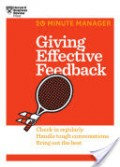 Giving Effective Feedback : check in regularly, handle tough conversations, bring out the best
