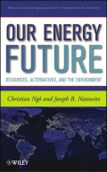 Our Energy Future : resources, alternatives, and the environment