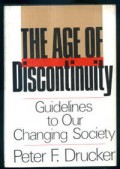 The Age of Discontinuity : guidelines to our changing society