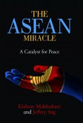 The ASEAN Miracle : a catalyst for peace