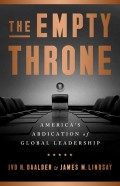 The Empty Throne : a america's abdication of global leadership