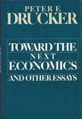 Toward The Next Economics : and other essays