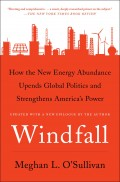 Windfall : how the new energy abundance upends global politics and strengthens America's power
