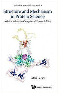 Image of Structure and Mechanism in Protein Science : a guide to enzyme catalysis and protein folding