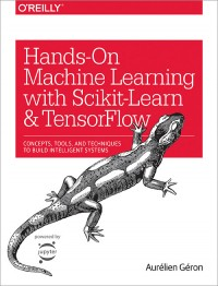 Image of Hands-On Machine Learning with Scikit-Learn & TensorFlow : concepts, tools, and techniques to build intelligent systems