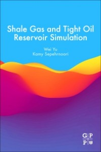 Image of Shale Gas and Tight Oil Reservoir Simulation
