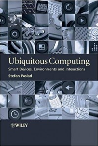 Image of Ubiquitous Computing : smart devices, environments and interactions