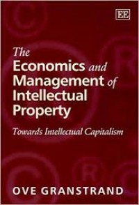 Image of The Economics And Management Of Intellectual Property : towards intellectual capitalism